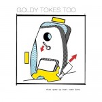 Goldy Tokes too